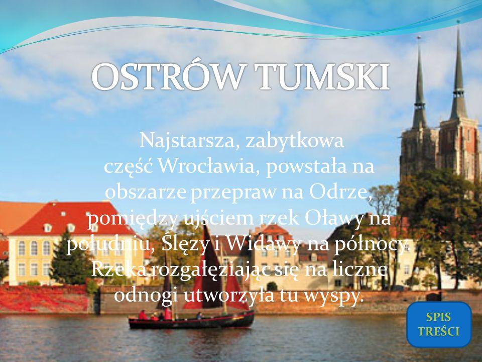 Najstarsza, zabytkowa część Wrocławia, powstała na obszarze przepraw na Odrze, pomiędzy ujściem rzek Oławy na południu, Ślęzy i Widawy na północy. Rze