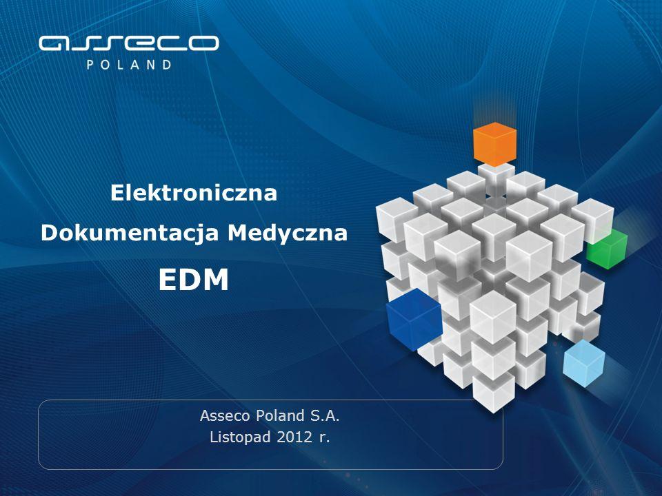 Asseco Poland S.A. Listopad 2012 r. Elektroniczna Dokumentacja Medyczna EDM