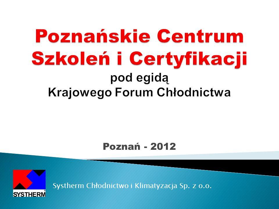 Poznań - 2012 Systherm Chłodnictwo i Klimatyzacja Sp. z o.o.