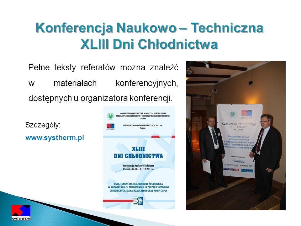 Pełne teksty referatów można znaleźć w materiałach konferencyjnych, dostępnych u organizatora konferencji. Szczegóły: www.systherm.pl