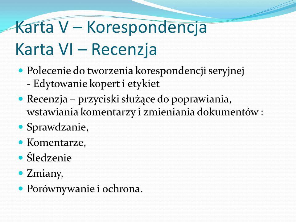 Karta VII - Widok Polecenia związane ze zmianą sposobu wyświetlania dokumentu: Widoki dokumentu, Pokazywanie / ukrywanie, Powiększenie, Okno i makra.
