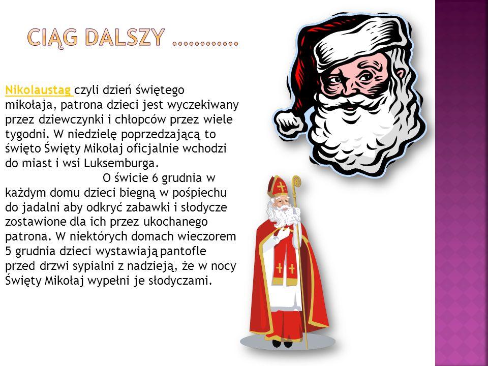 Nikolaustag czyli dzień świętego mikołaja, patrona dzieci jest wyczekiwany przez dziewczynki i chłopców przez wiele tygodni. W niedzielę poprzedzającą