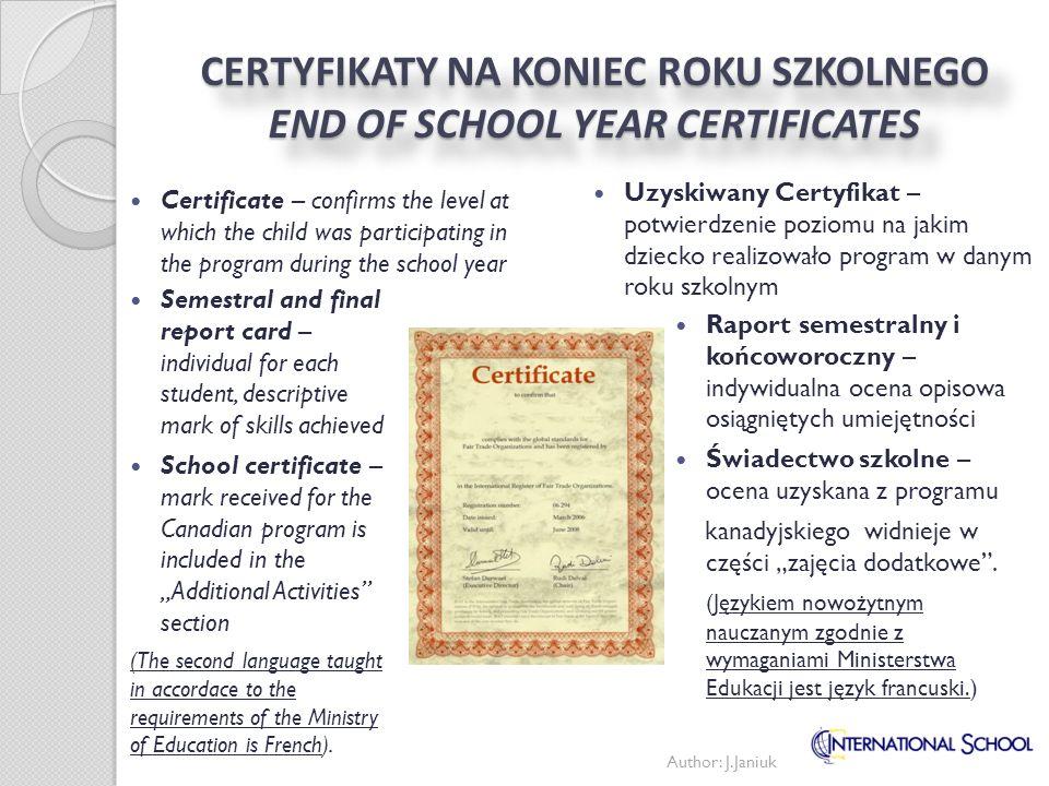 CERTYFIKATY NA KONIEC ROKU SZKOLNEGO END OF SCHOOL YEAR CERTIFICATES Raport semestralny i końcoworoczny – indywidualna ocena opisowa osiągniętych umie