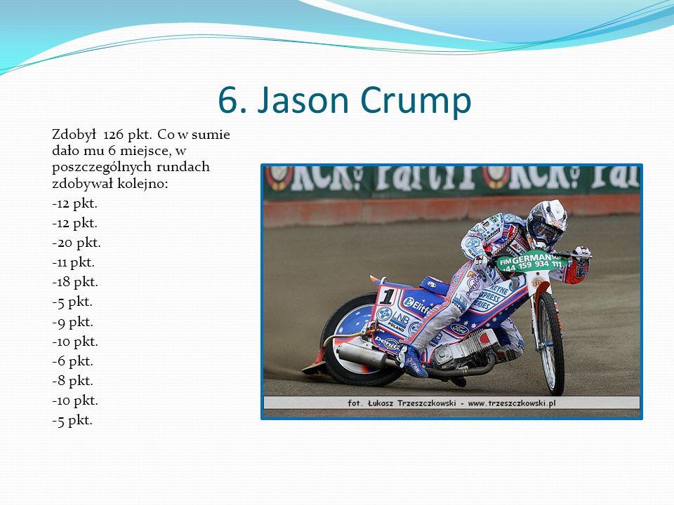 6. Jason Crump Zdobył 126 pkt.