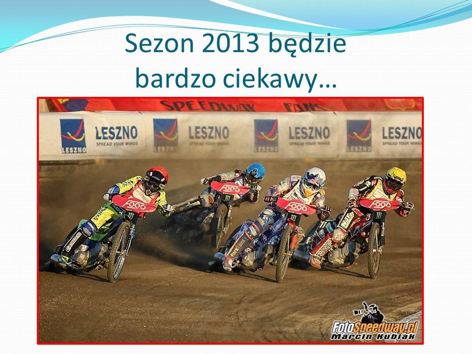 Sezon 2013 będzie bardzo ciekawy…
