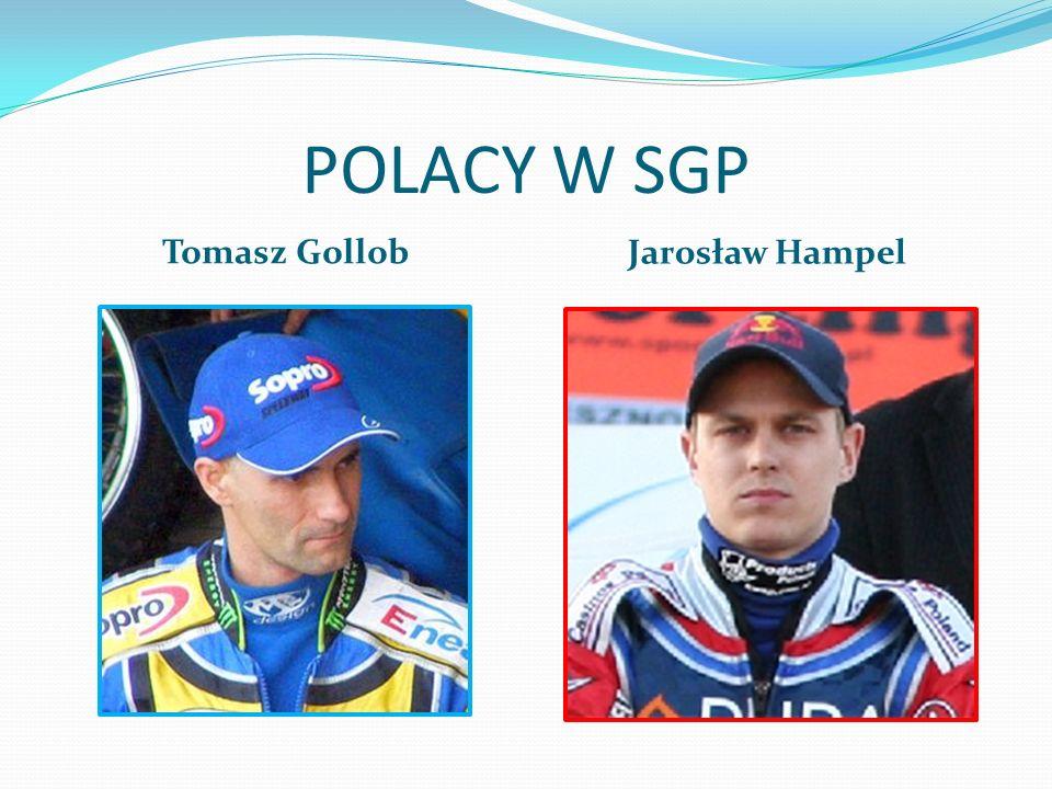 POLACY W SGP Tomasz Gollob Jarosław Hampel