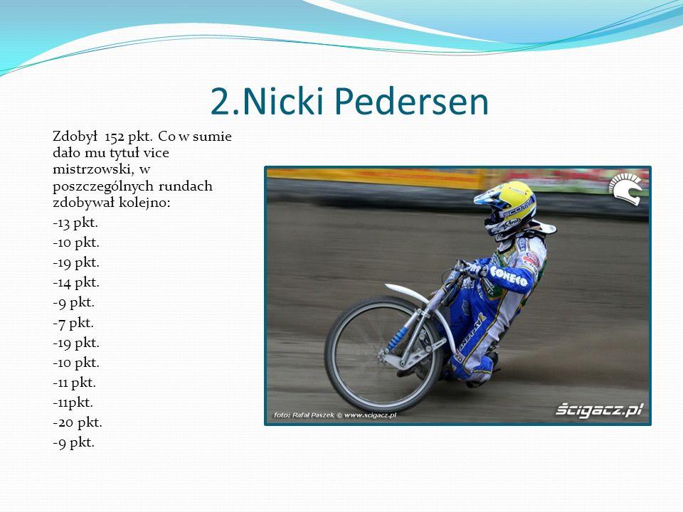 2.Nicki Pedersen Zdobył 152 pkt.