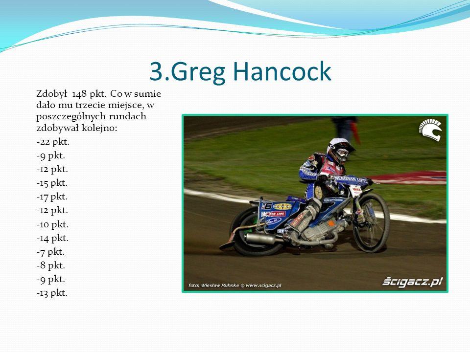 3.Greg Hancock Zdobył 148 pkt.