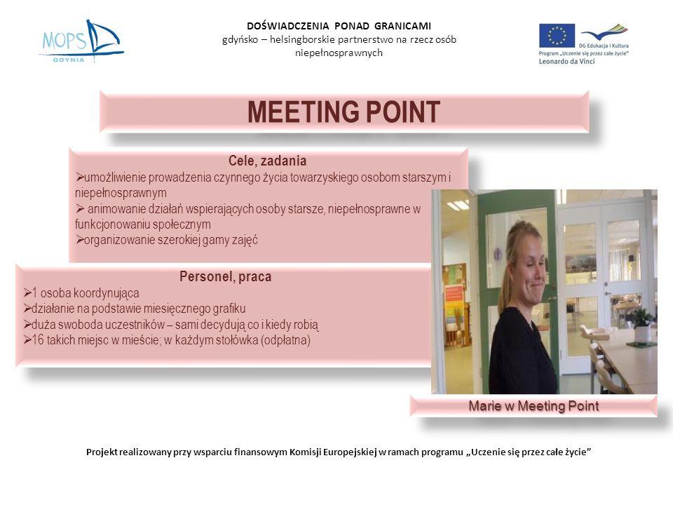 MEETING POINT DOŚWIADCZENIA PONAD GRANICAMI gdyńsko – helsingborskie partnerstwo na rzecz osób niepełnosprawnych Projekt realizowany przy wsparciu fin