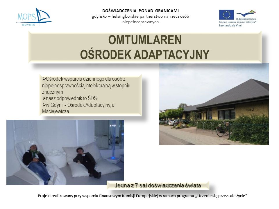 OMTUMLAREN OŚRODEK ADAPTACYJNY OMTUMLAREN OŚRODEK ADAPTACYJNY DOŚWIADCZENIA PONAD GRANICAMI gdyńsko – helsingborskie partnerstwo na rzecz osób niepełn