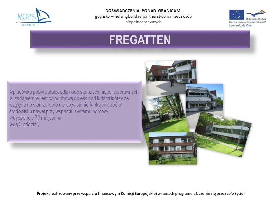 DOŚWIADCZENIA PONAD GRANICAMI gdyńsko – helsingborskie partnerstwo na rzecz osób niepełnosprawnych FREGATTEN Projekt realizowany przy wsparciu finanso
