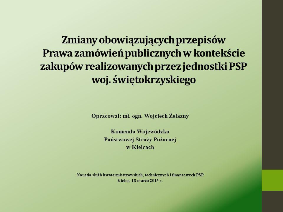 Zmiany obowiązujących przepisów Prawa zamówień publicznych w kontekście zakupów realizowanych przez jednostki PSP woj.