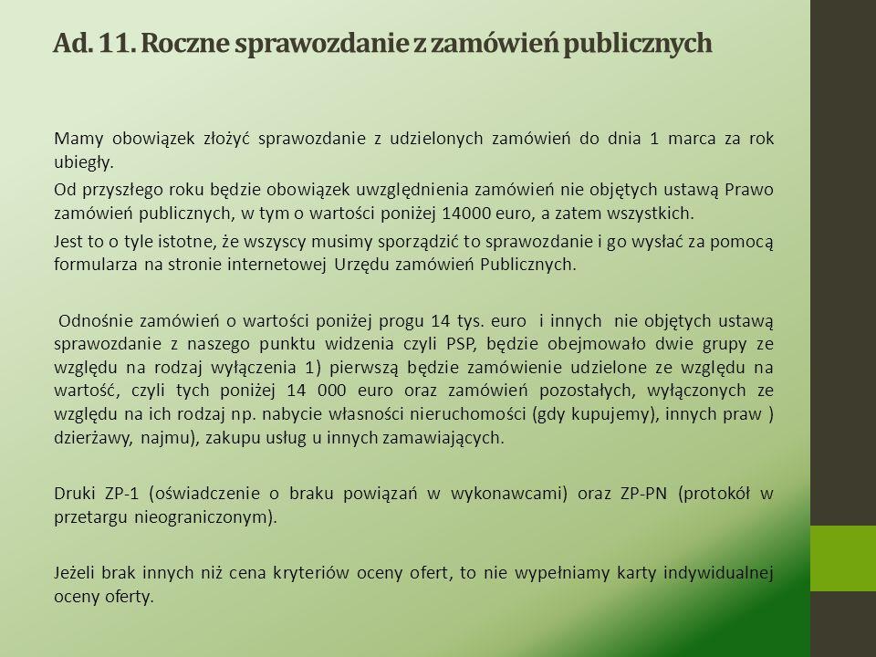 Ad. 10. Sporządzenie i zatwierdzenie protokołu z postepowania Należy zwrócić uwagę na Punkt 20 protokołu, a więc obowiązek wykazania wszystkich załącz