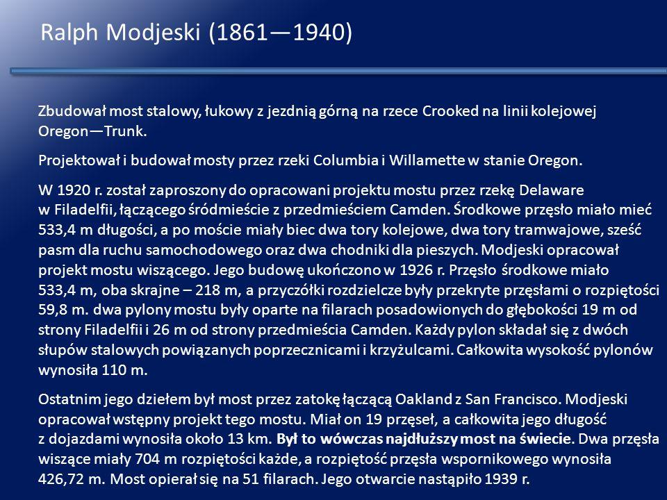 Ralph Modjeski (18611940) http://info-poland.buffalo.edu/exhib/modjeski/modj.html