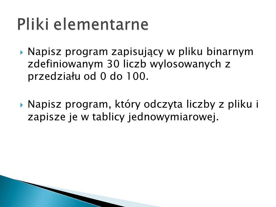 Napisz program zapisujący w pliku binarnym zdefiniowanym 30 liczb wylosowanych z przedziału od 0 do 100.