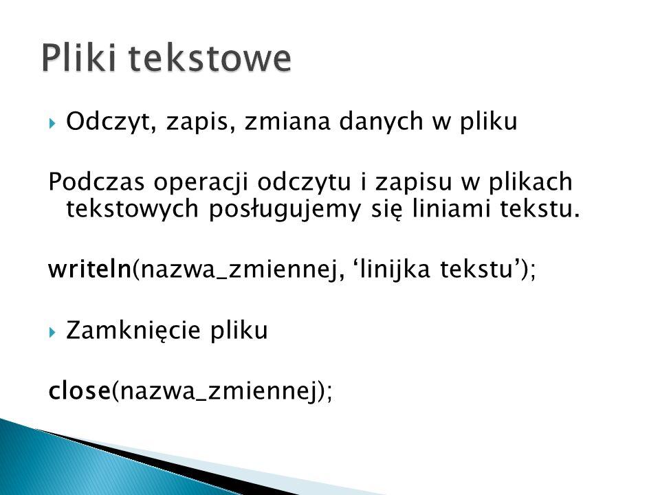 program plik_zdef; type zdefiniowany = file of integer; var plik :zdefiniowany; x,a:integer; wektor:array[1..100]of integer; begin assign(plik, d:\tp\test.dat ); reset(plik); for x:=1 to 100 do begin read(plik,wektor[x]); write( ,wektor[x]); end; close(plik); readln; end.