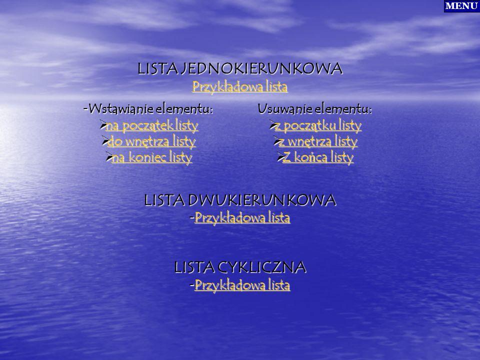 LISTA JEDNOKIERUNKOWA Przykładowa lista Przykładowa lista LISTA DWUKIERUNKOWA - Przykładowa lista Przykładowa lista Przykładowa lista LISTA CYKLICZNA