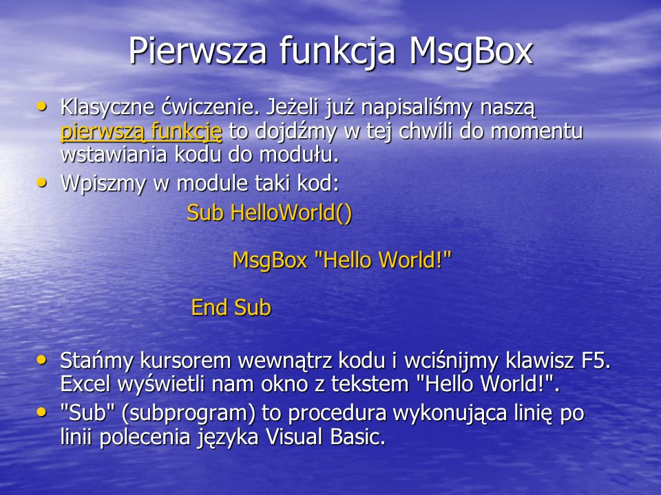 Pierwsza funkcja MsgBox Klasyczne ćwiczenie.