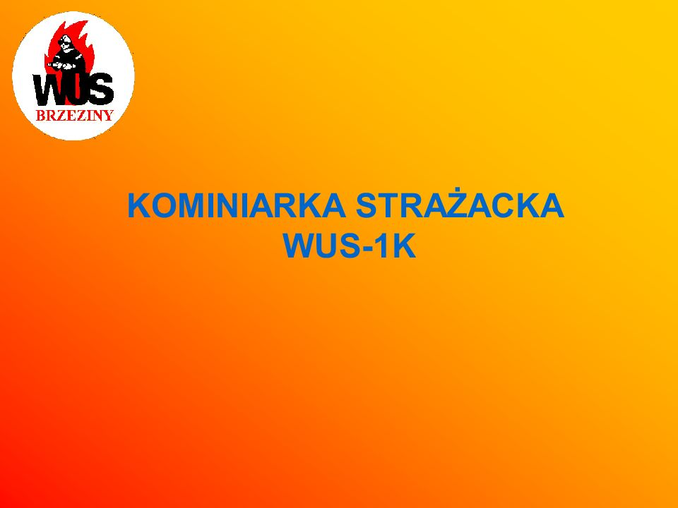 KOMINIARKA STRAŻACKA WUS-1K