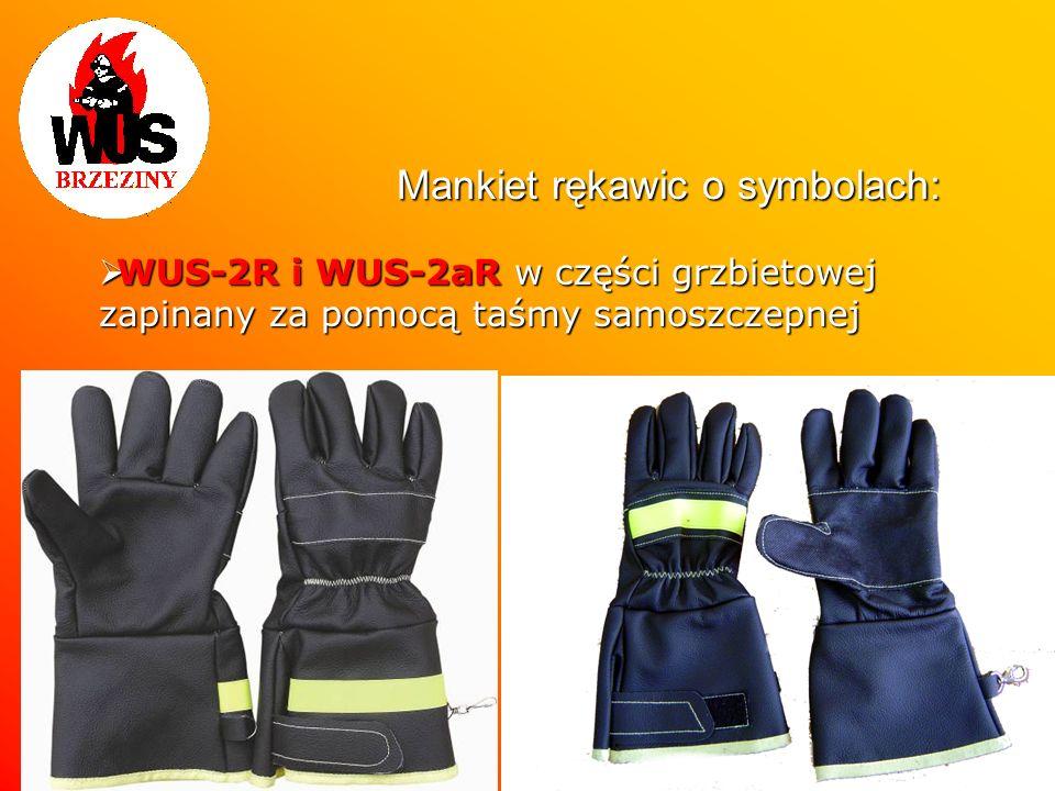 Mankiet rękawic o symbolach: WUS-2R i WUS-2aR w części grzbietowej zapinany za pomocą taśmy samoszczepnej WUS-2R i WUS-2aR w części grzbietowej zapina