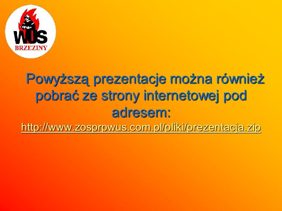Powyższą prezentacje można również pobrać ze strony internetowej pod adresem: http://www.zosprpwus.com.pl/pliki/prezentacja.zip Powyższą prezentacje m