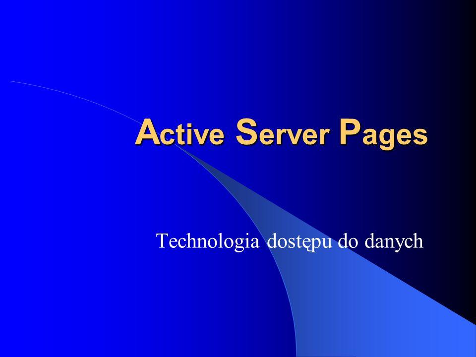A ctive S erver P ages Technologia dostępu do danych