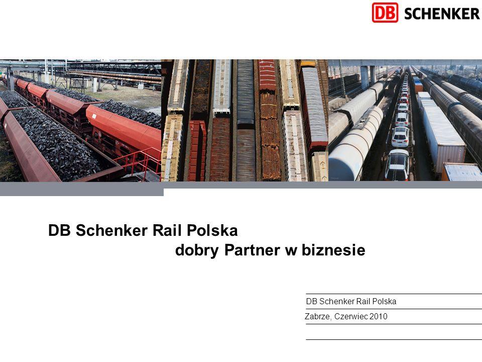 1 DB Schenker Rail Polska dobry Partner w biznesie Zabrze, Czerwiec 2010 DB Schenker Rail Polska