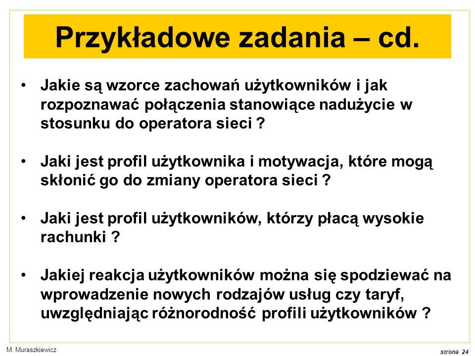 strona 24 M. Muraszkiewicz Przykładowe zadania – cd.