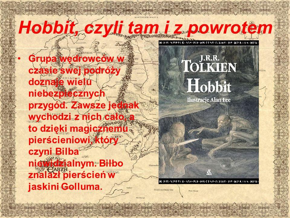 Hobbit, czyli tam i z powrotem Grupa wędrowców w czasie swej podróży doznaje wielu niebezpiecznych przygód.