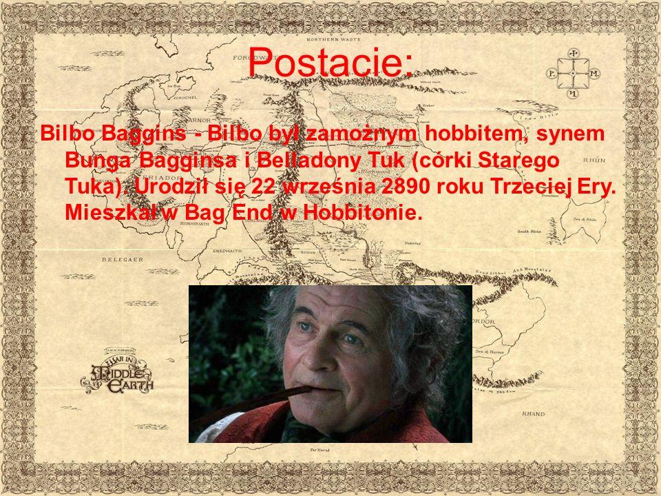 Postacie: Bilbo Baggins - Bilbo był zamożnym hobbitem, synem Bunga Bagginsa i Belladony Tuk (córki Starego Tuka). Urodził się 22 września 2890 roku Tr