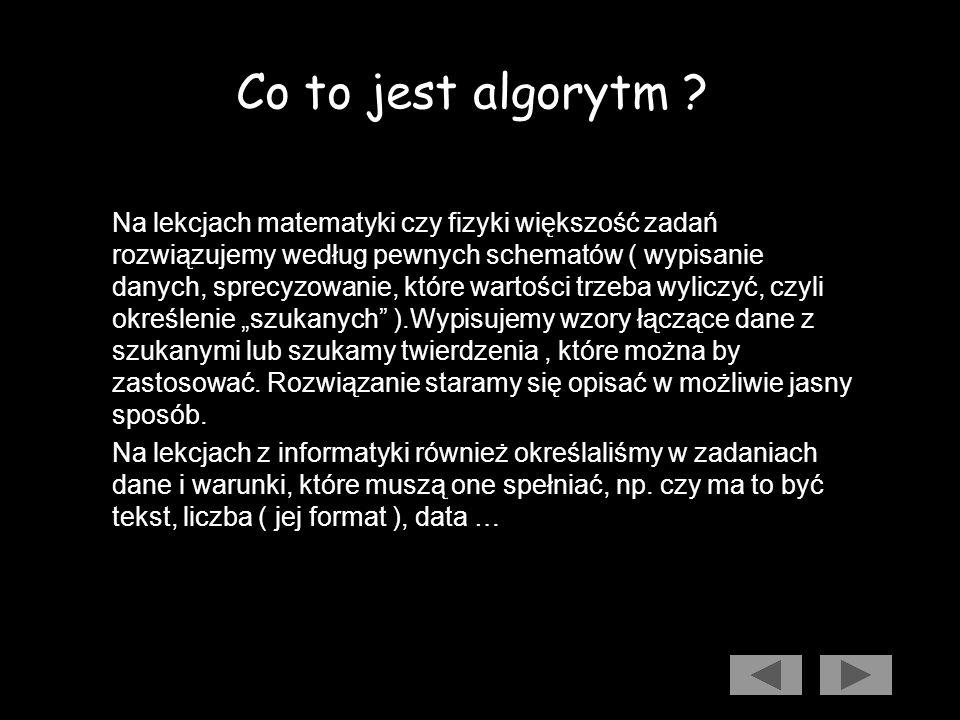 Zagadnienia Co to jest algorytm ? Etapy rozwiązywania problemów. Zapis algorytmu w postaci graficznej – schematy blokowe.Zapis algorytmu w postaci gra