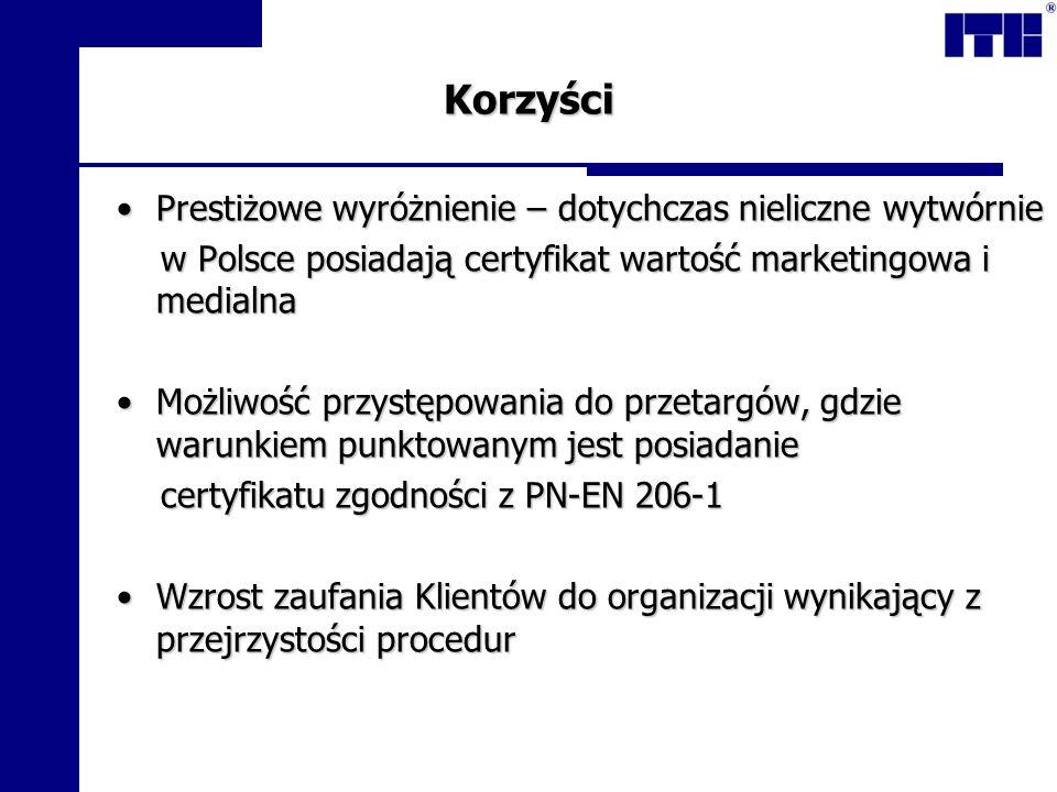 Korzyści Prestiżowe wyróżnienie – dotychczas nieliczne wytwórniePrestiżowe wyróżnienie – dotychczas nieliczne wytwórnie w Polsce posiadają certyfikat