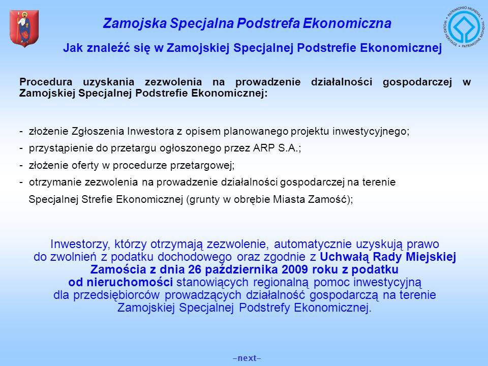 Zamojska Specjalna Podstrefa Ekonomiczna -next- Jak znaleźć się w Zamojskiej Specjalnej Podstrefie Ekonomicznej Procedura uzyskania zezwolenia na prow