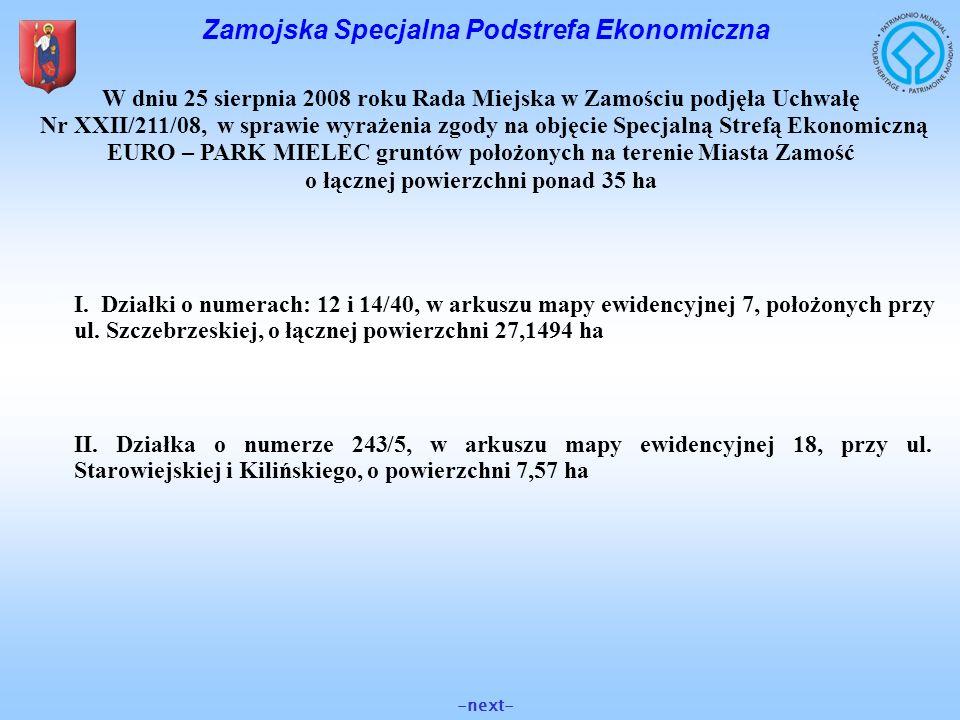 -next- Zamojska Specjalna Podstrefa Ekonomiczna W dniu 25 sierpnia 2008 roku Rada Miejska w Zamościu podjęła Uchwałę Nr XXII/211/08, w sprawie wyrażen