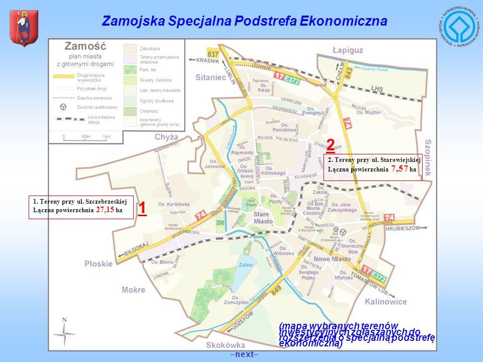 Zamojska Specjalna Podstrefa Ekonomiczna 1. Tereny przy ul. Szczebrzeskiej Łączna powierzchnia 27,15 ha 2. Tereny przy ul. Starowiejskiej Łączna powie