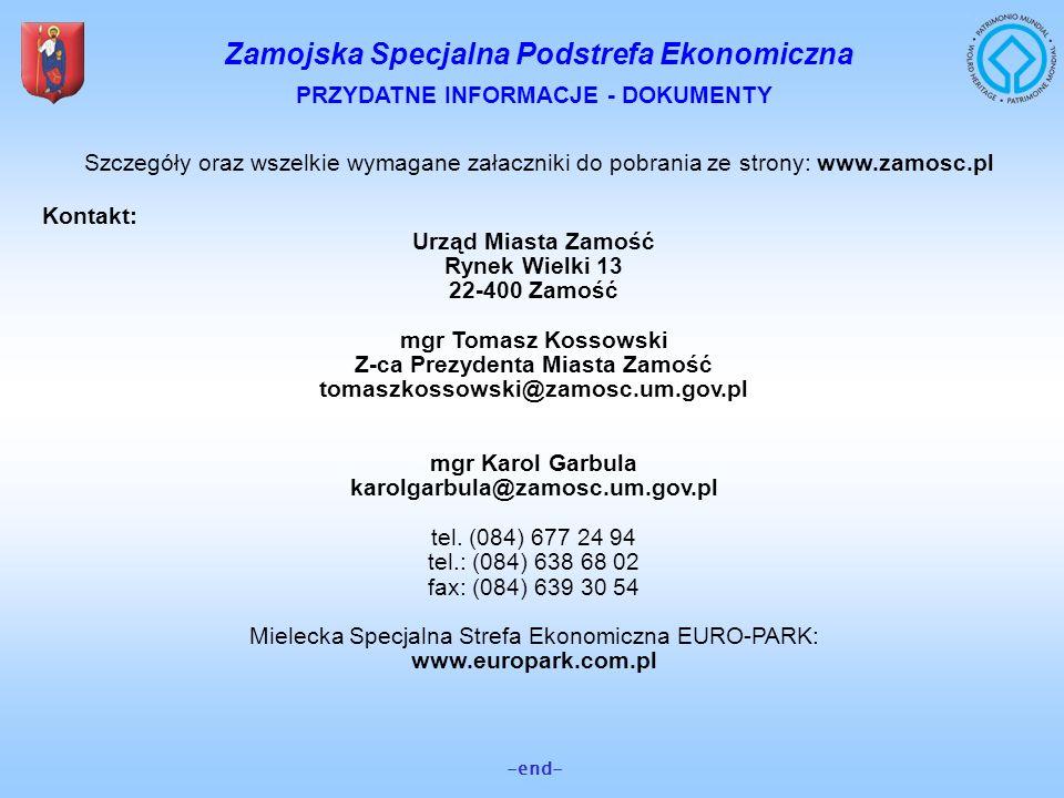 Zamojska Specjalna Podstrefa Ekonomiczna -end- PRZYDATNE INFORMACJE - DOKUMENTY Szczegóły oraz wszelkie wymagane załaczniki do pobrania ze strony: www