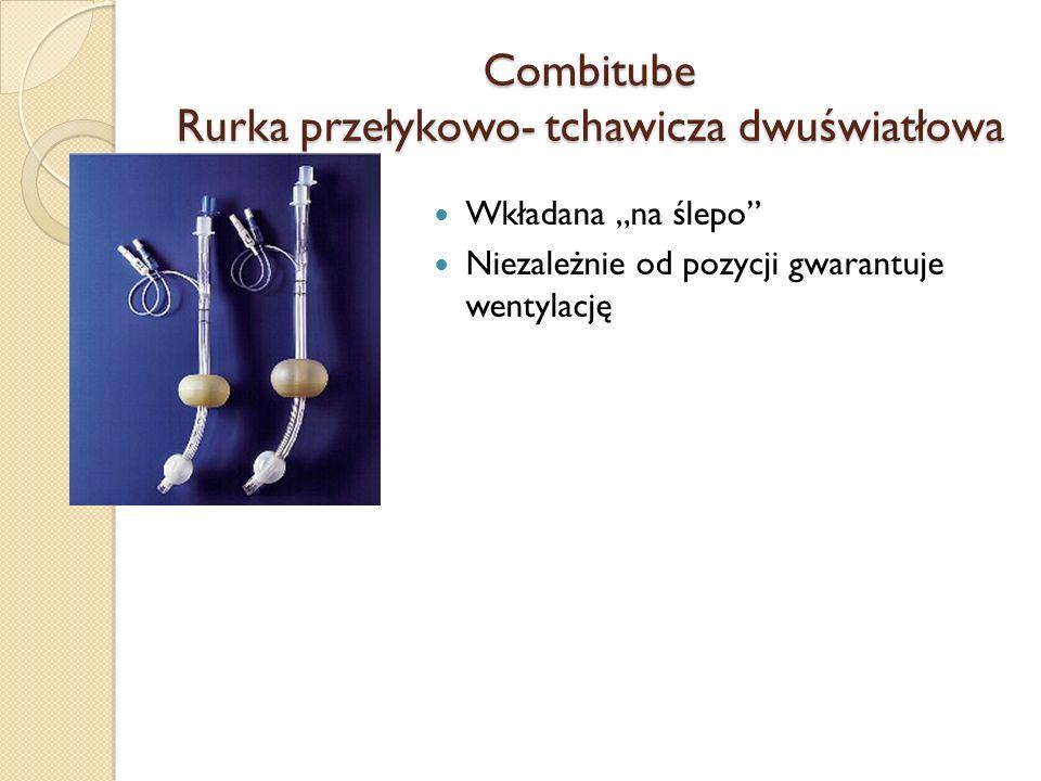 Combitube Rurka przełykowo- tchawicza dwuświatłowa Wkładana na ślepo Niezależnie od pozycji gwarantuje wentylację