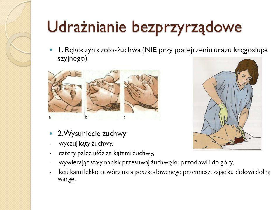 Udrażnianie bezprzyrządowe 1. Rękoczyn czoło-żuchwa (NIE przy podejrzeniu urazu kręgosłupa szyjnego) 2. Wysunięcie żuchwy - wyczuj kąty żuchwy, - czte