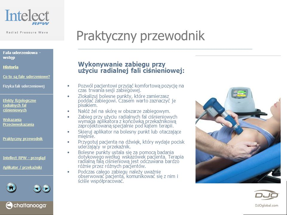 Praktyczny przewodnik Wykonywanie zabiegu przy użyciu radialnej fali ciśnieniowej: Pozwól pacjentowi przyjąć komfortową pozycję na czas trwania sesji