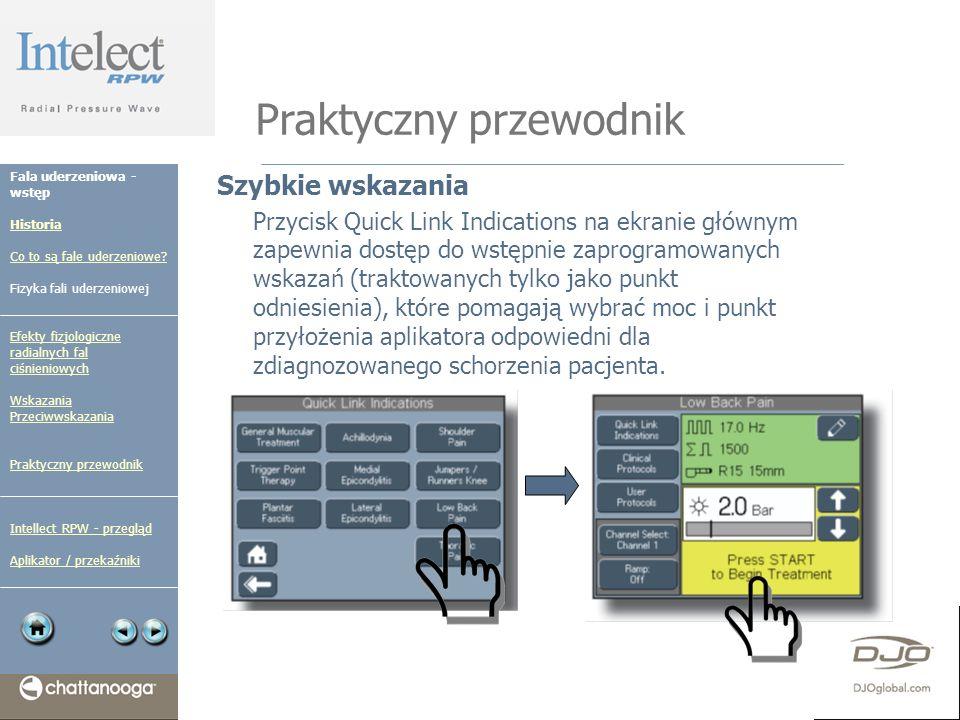 Praktyczny przewodnik Szybkie wskazania Przycisk Quick Link Indications na ekranie głównym zapewnia dostęp do wstępnie zaprogramowanych wskazań (trakt