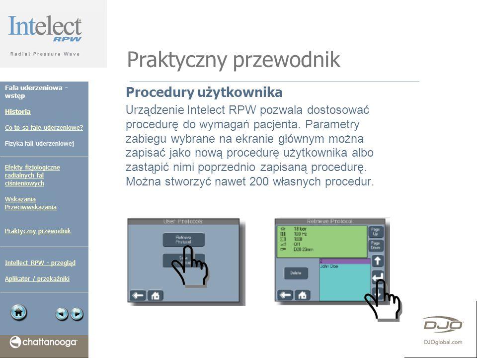 Praktyczny przewodnik Procedury użytkownika Urządzenie Intelect RPW pozwala dostosować procedurę do wymagań pacjenta. Parametry zabiegu wybrane na ekr