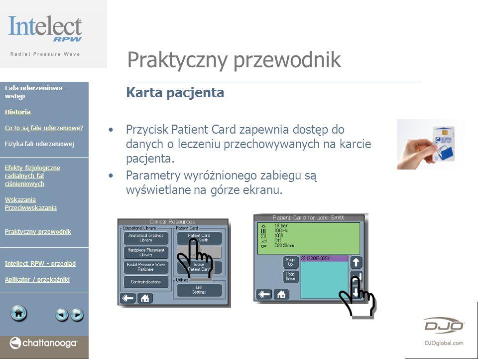 Praktyczny przewodnik Karta pacjenta Przycisk Patient Card zapewnia dostęp do danych o leczeniu przechowywanych na karcie pacjenta. Parametry wyróżnio