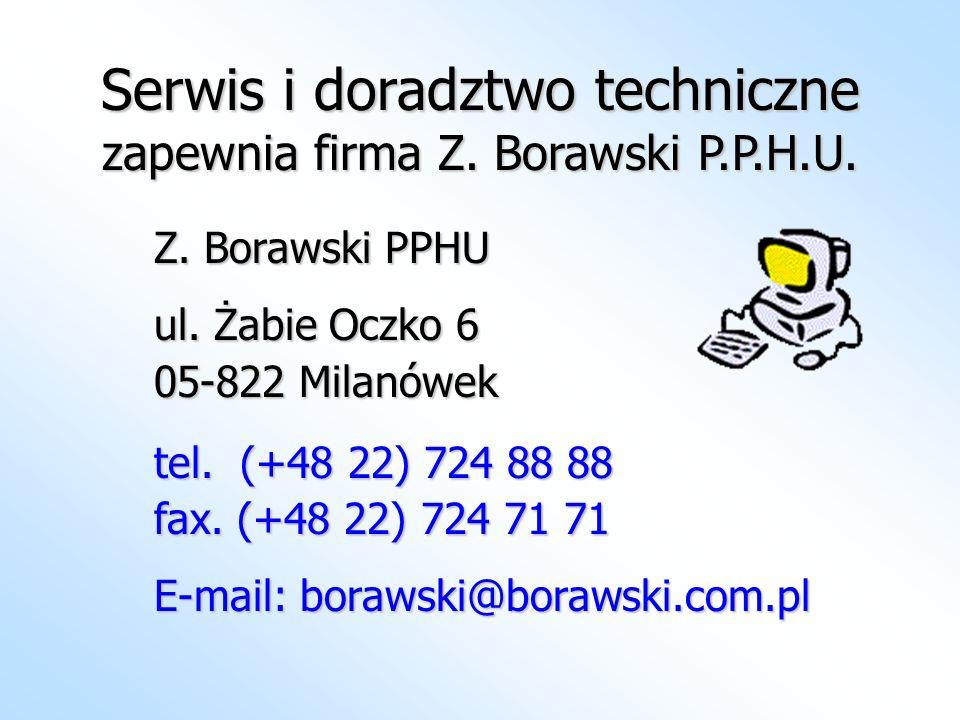Serwis i doradztwo techniczne zapewnia firma Z. Borawski P.P.H.U. Z. Borawski PPHU ul. Żabie Oczko 6 05-822 Milanówek tel. (+48 22) 724 88 88 fax. (+4
