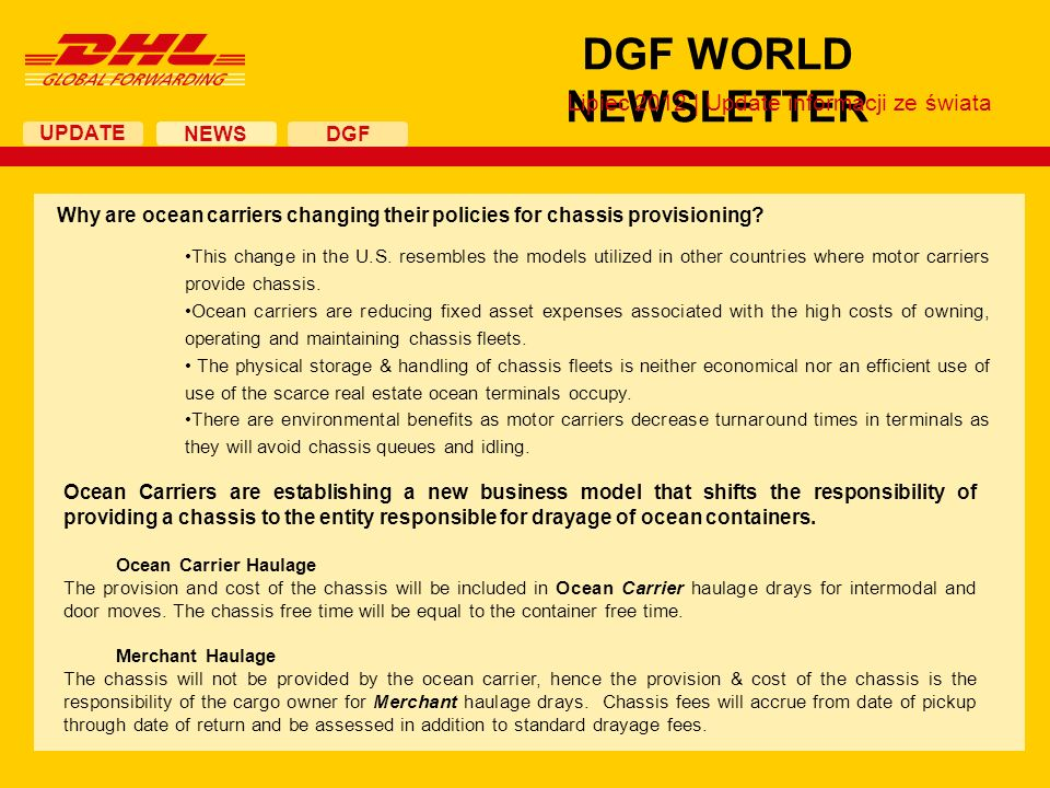 UPDATE DGF WORLD NEWSLETTER NEWS DGF Lipiec 2012 | Update informacji ze świata Why are ocean carriers changing their policies for chassis provisioning.