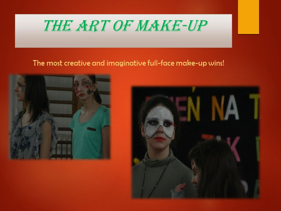 The art Of make-up The most creative and imaginative full-face make-up wins!