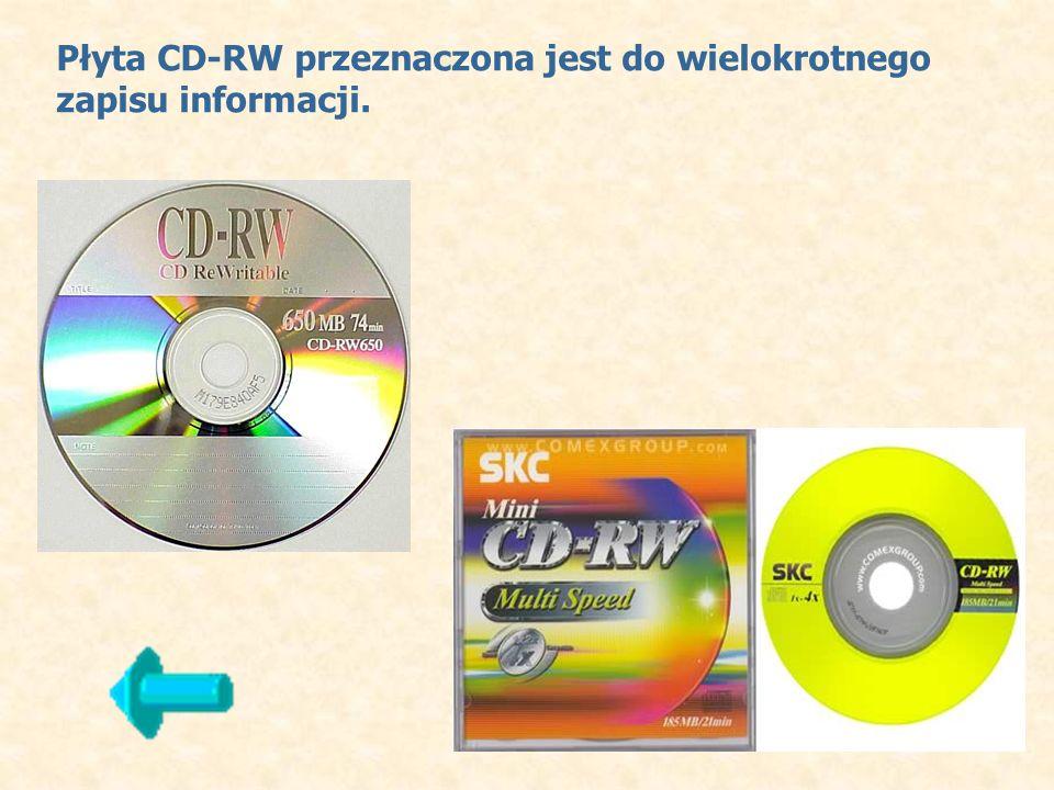 Płyta CD-RW przeznaczona jest do wielokrotnego zapisu informacji.