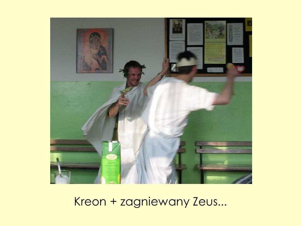 Kreon + zagniewany Zeus...
