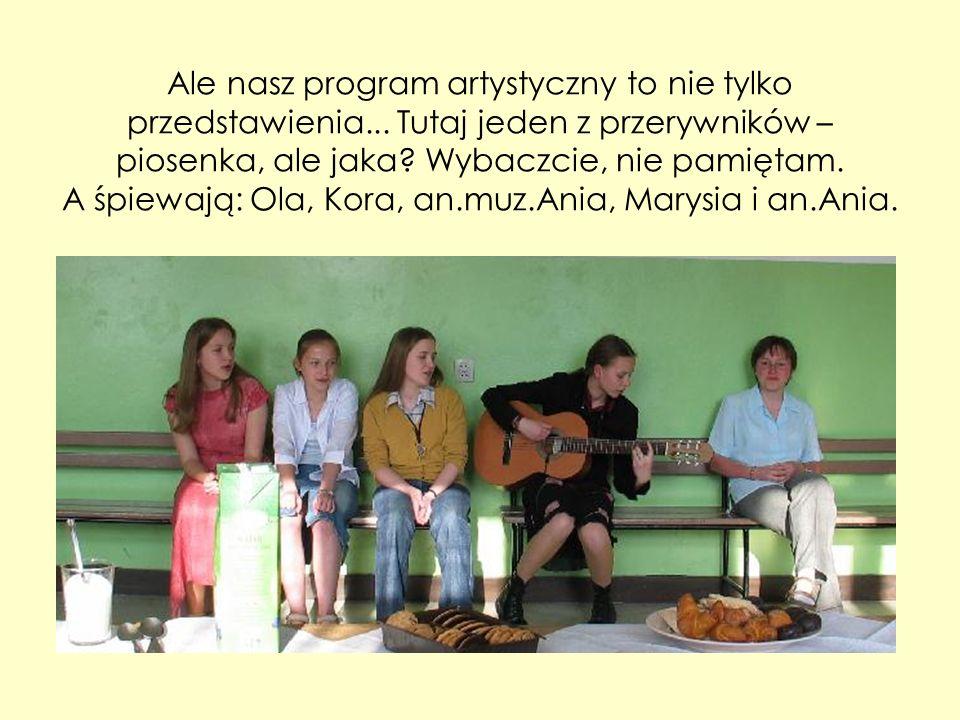 Ale nasz program artystyczny to nie tylko przedstawienia...