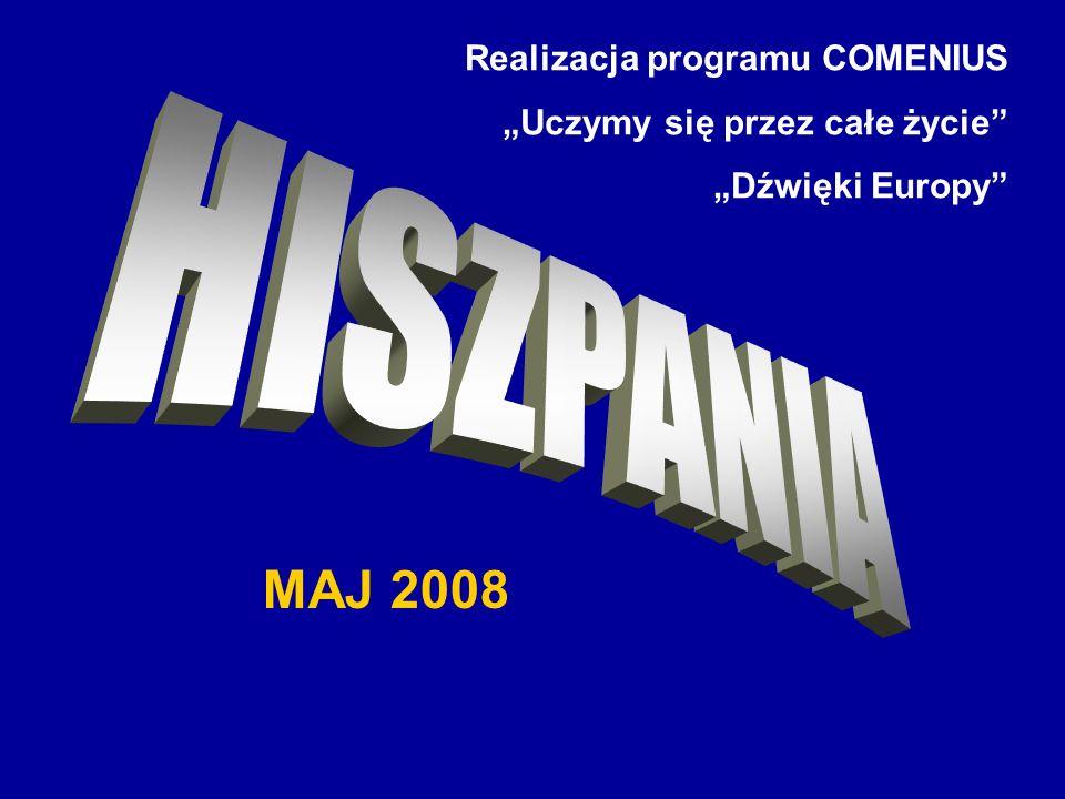 MAJ 2008 Realizacja programu COMENIUS Uczymy się przez całe życie Dźwięki Europy