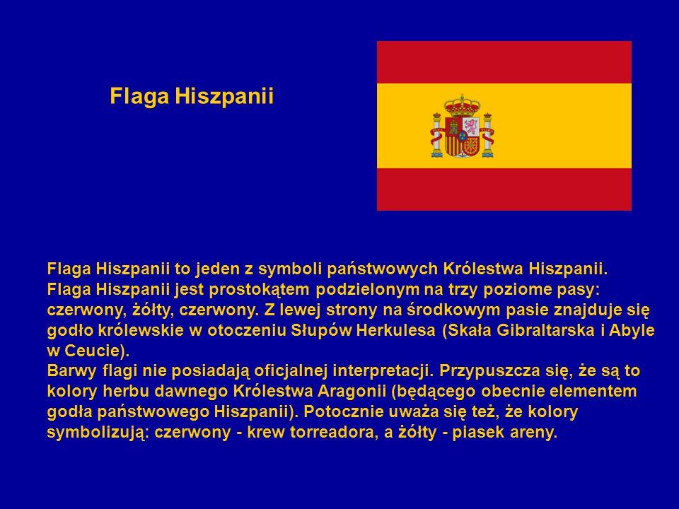 Flaga Hiszpanii Flaga Hiszpanii to jeden z symboli państwowych Królestwa Hiszpanii. Flaga Hiszpanii jest prostokątem podzielonym na trzy poziome pasy: